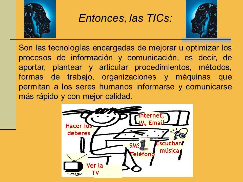 Entonces, las TICs: