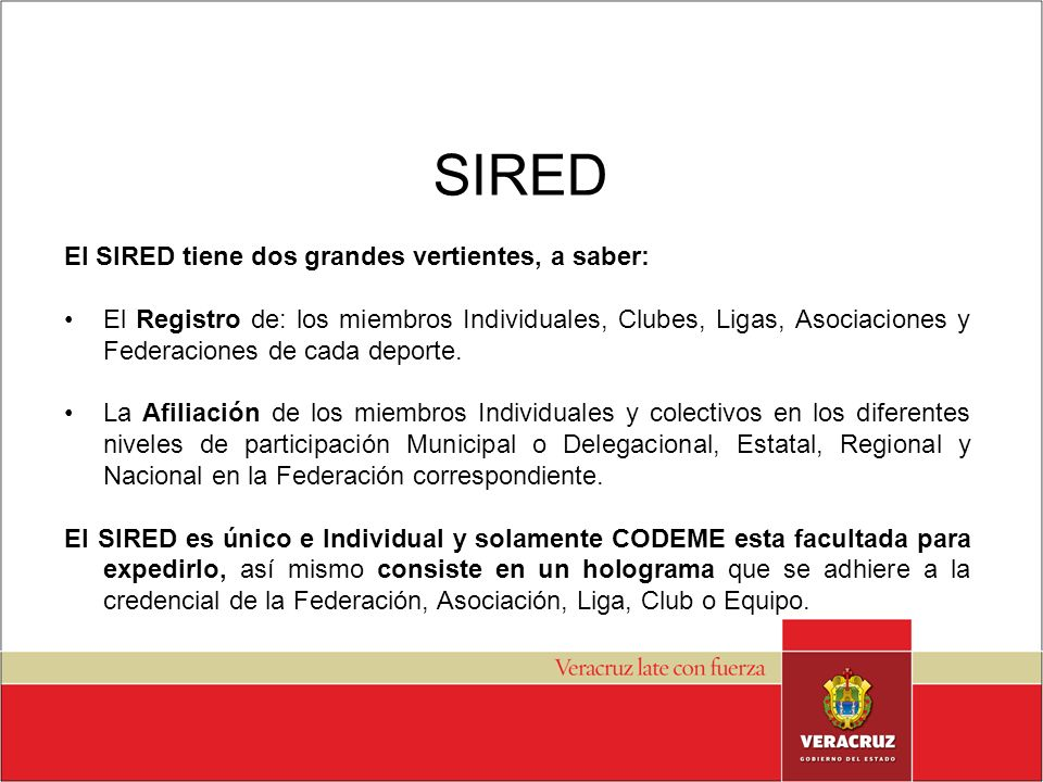 SIRED El SIRED tiene dos grandes vertientes, a saber: