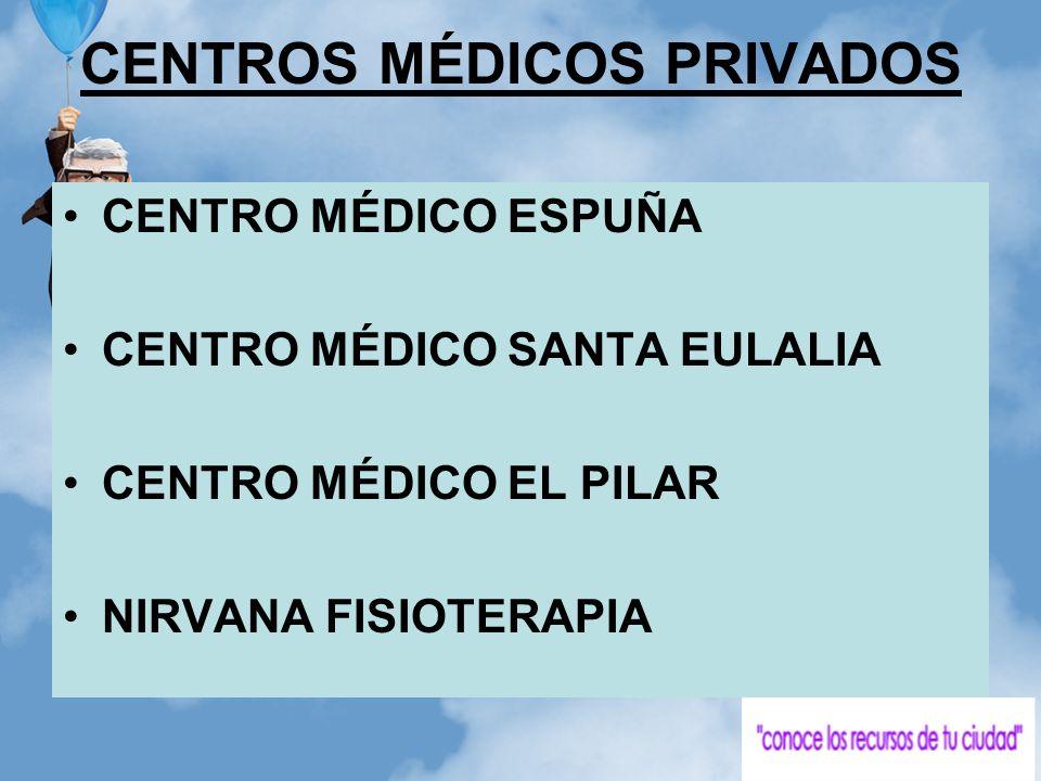 CENTROS MÉDICOS PRIVADOS