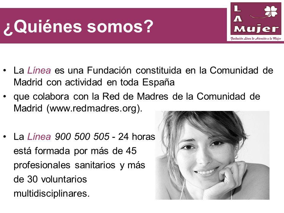 ¿Quiénes somos La Línea es una Fundación constituida en la Comunidad de Madrid con actividad en toda España.