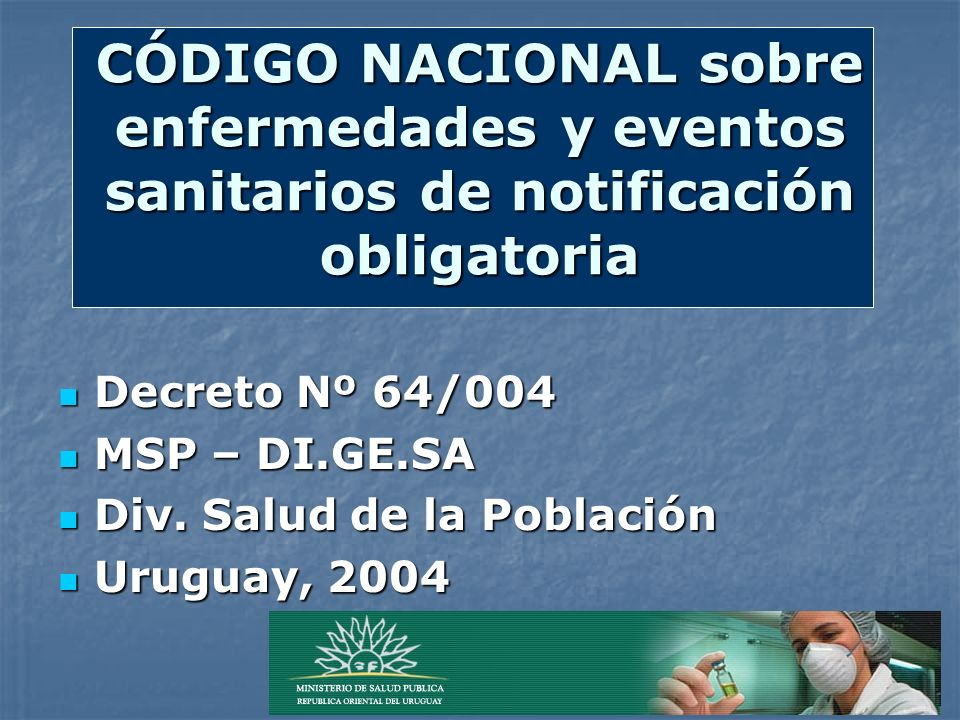 CÓDIGO NACIONAL sobre enfermedades y eventos sanitarios de notificación obligatoria
