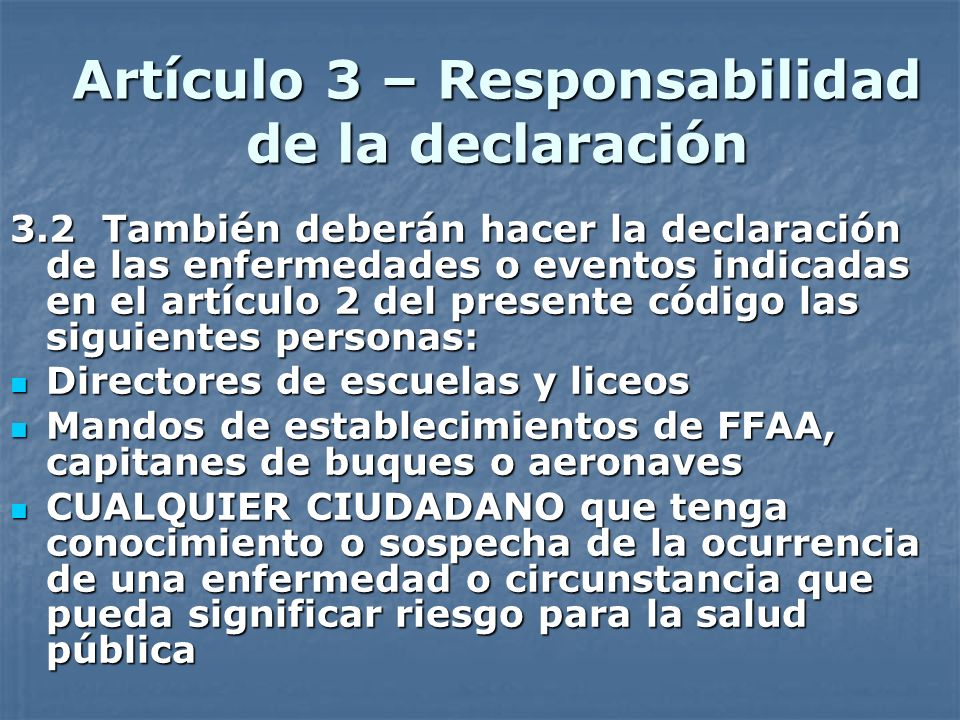 Artículo 3 – Responsabilidad de la declaración