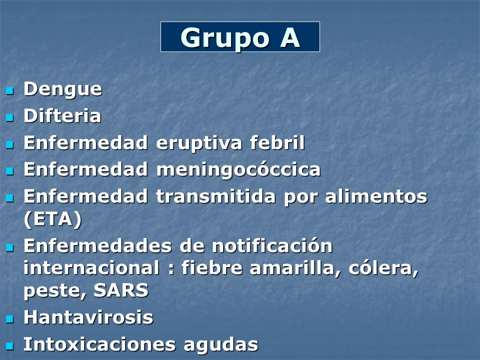 Grupo A Dengue Difteria Enfermedad eruptiva febril