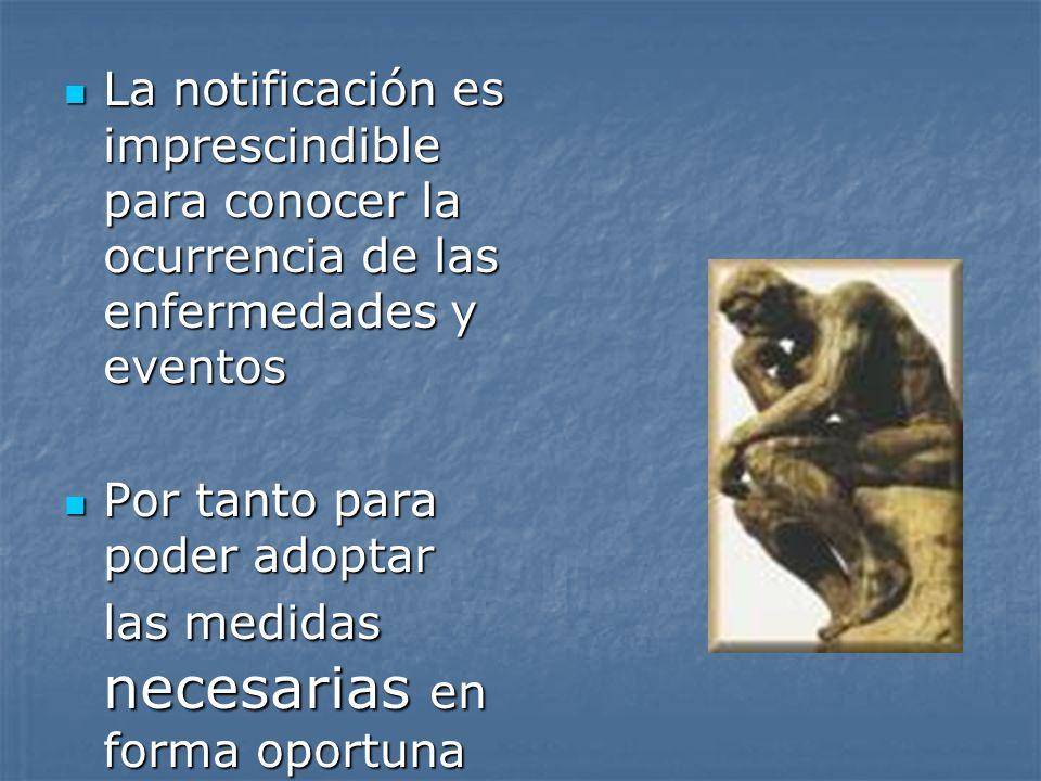 La notificación es imprescindible para conocer la ocurrencia de las enfermedades y eventos
