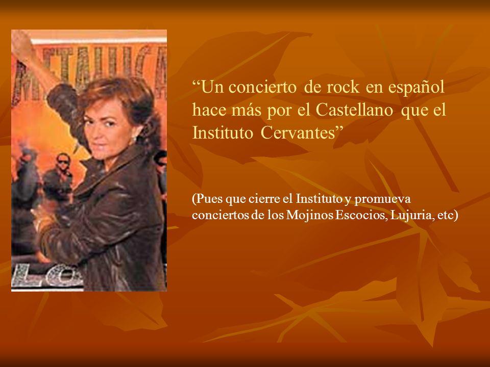Un concierto de rock en español hace más por el Castellano que el Instituto Cervantes
