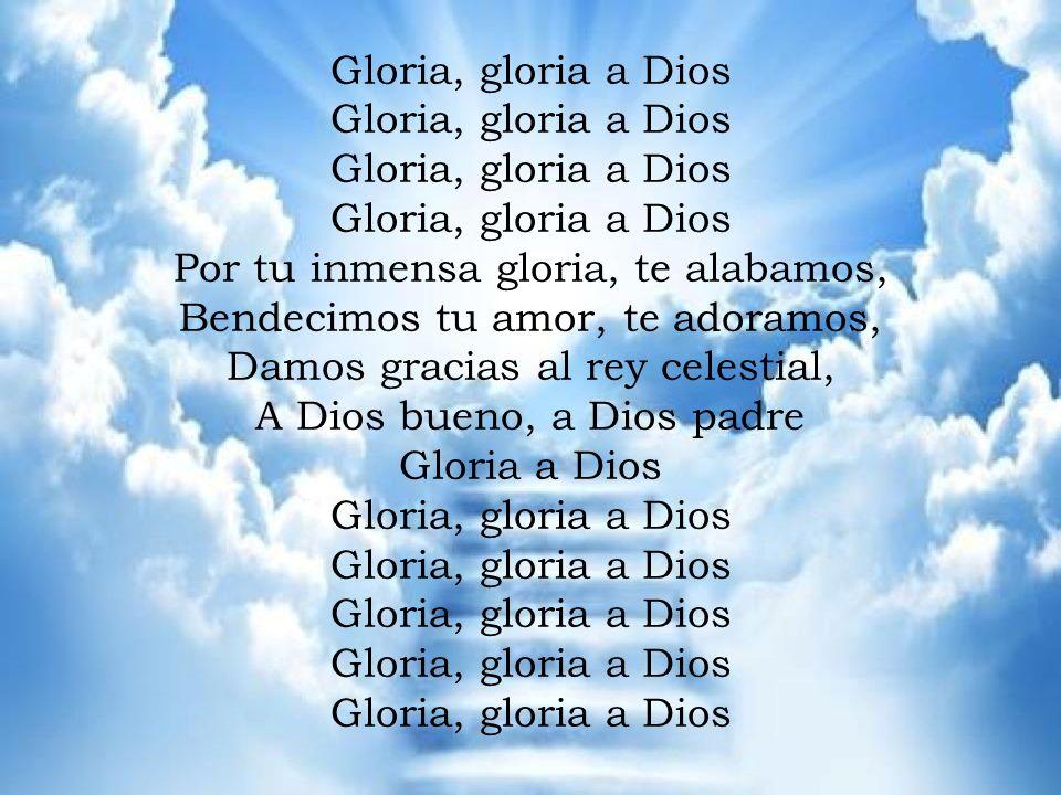 GLORIA Gloria, gloria a Dios Gloria, gloria a Dios
