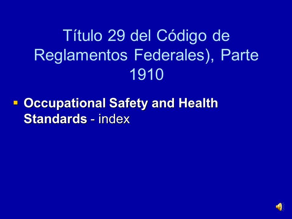 Título 29 del Código de Reglamentos Federales), Parte 1910
