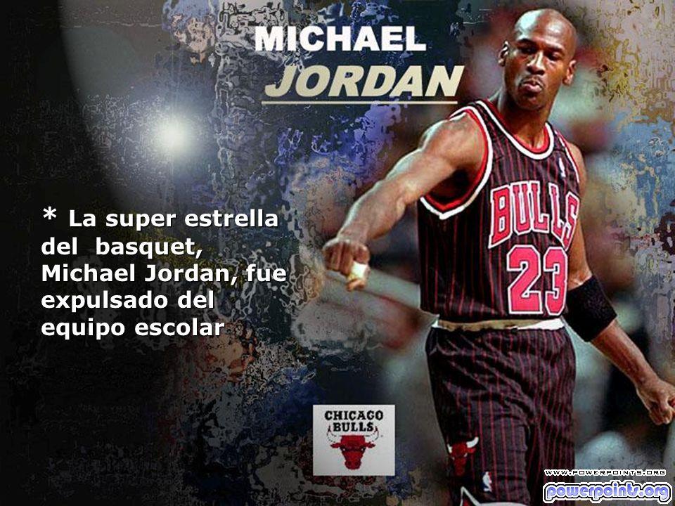 * La super estrella del basquet, Michael Jordan, fue expulsado del equipo escolar
