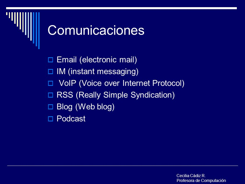 Comunicaciones Email (electronic mail) IM (instant messaging)