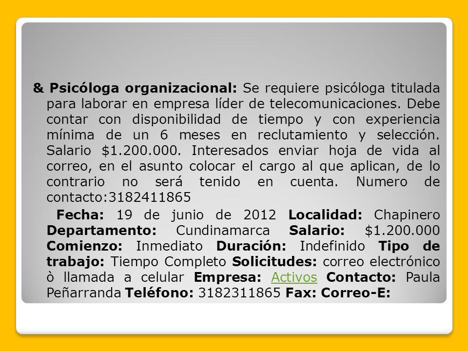 & Psicóloga organizacional: Se requiere psicóloga titulada para laborar en empresa líder de telecomunicaciones.