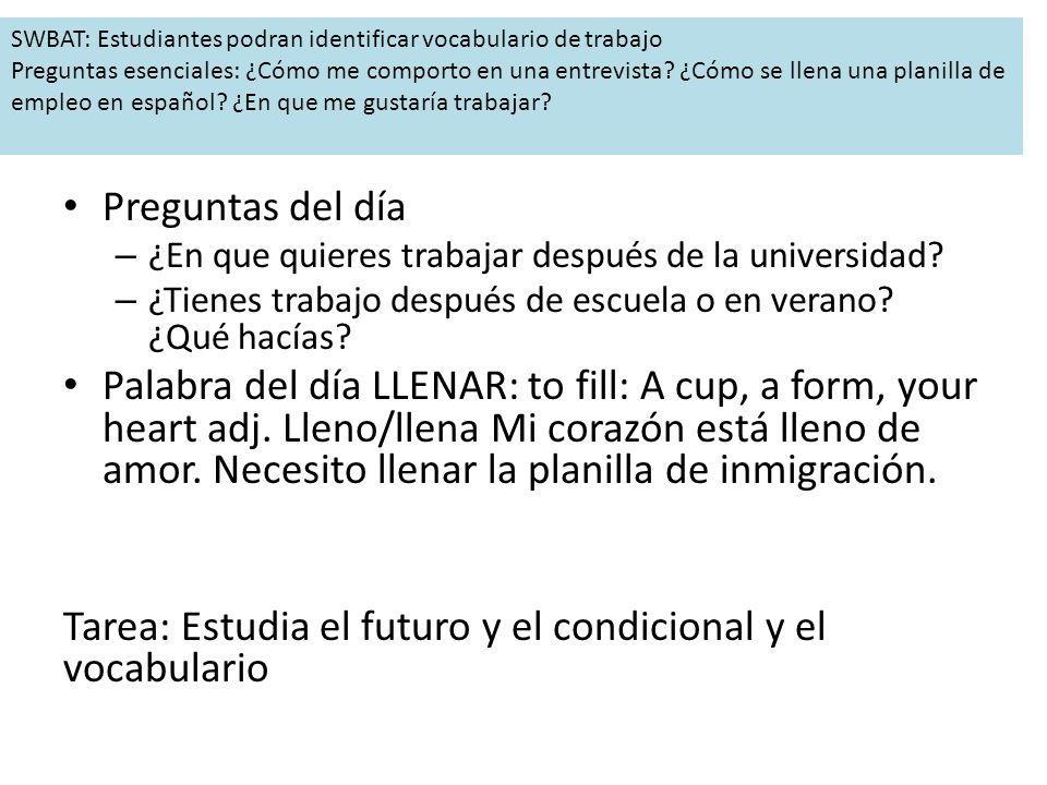 Tarea: Estudia el futuro y el condicional y el vocabulario