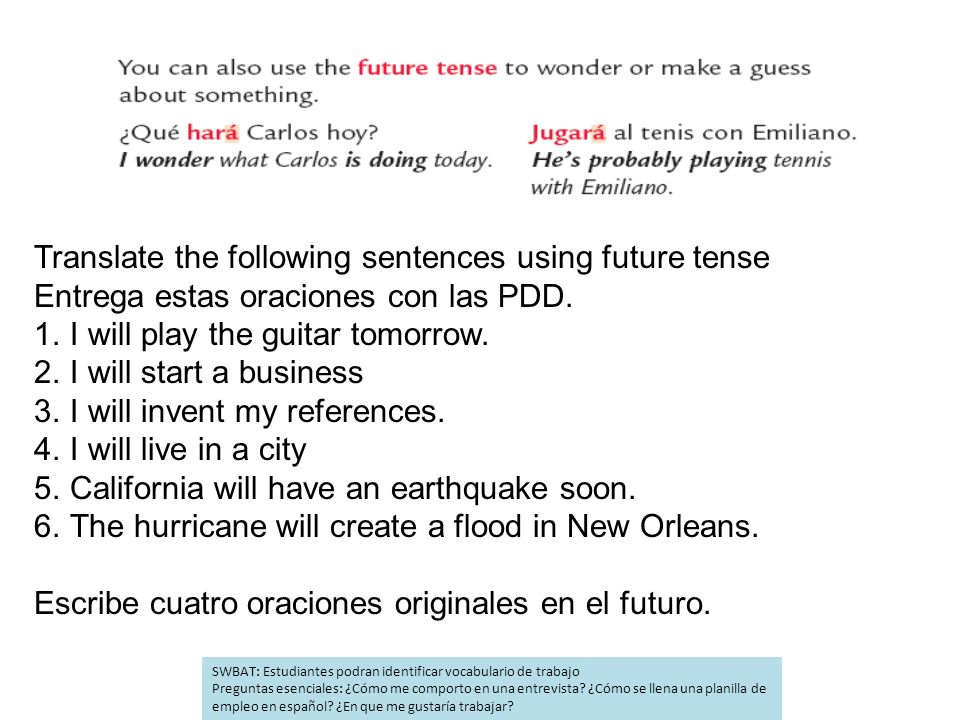 Translate the following sentences using future tense