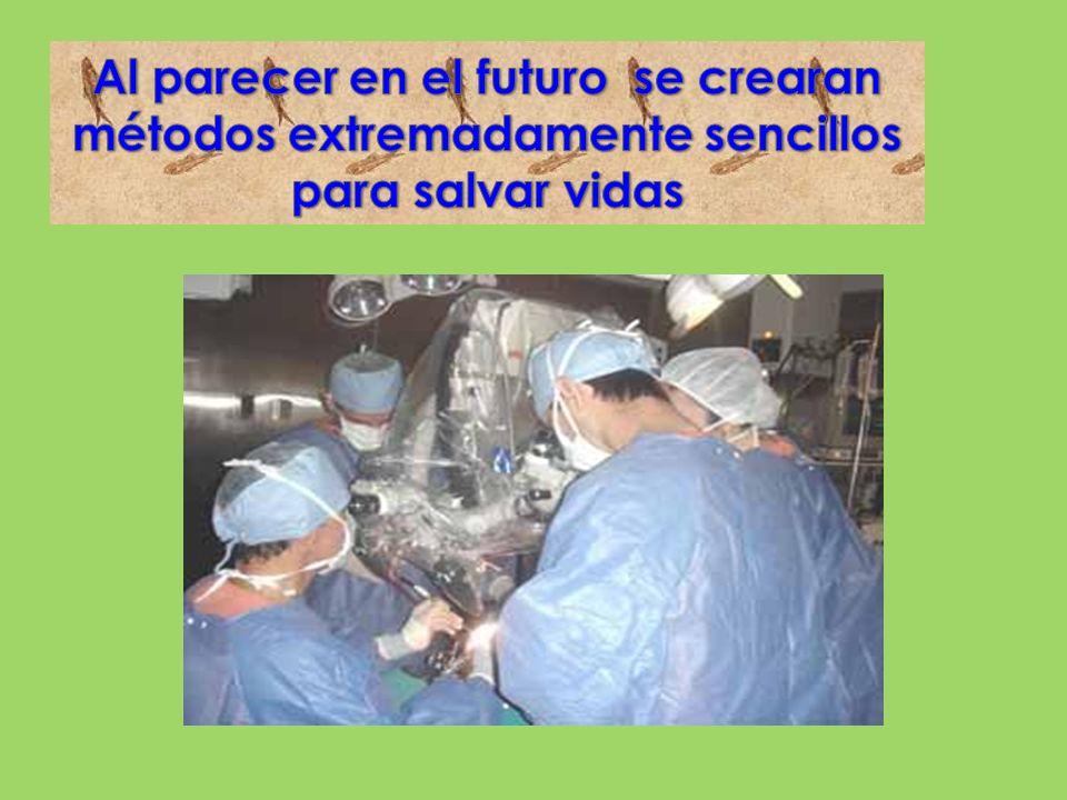 Al parecer en el futuro se crearan métodos extremadamente sencillos para salvar vidas