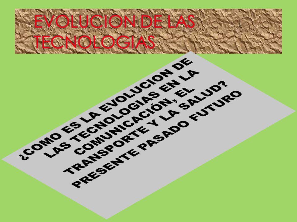 EVOLUCION DE LAS TECNOLOGIAS