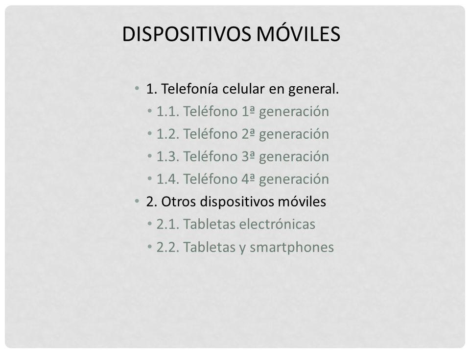 Dispositivos Móviles 1. Telefonía celular en general.