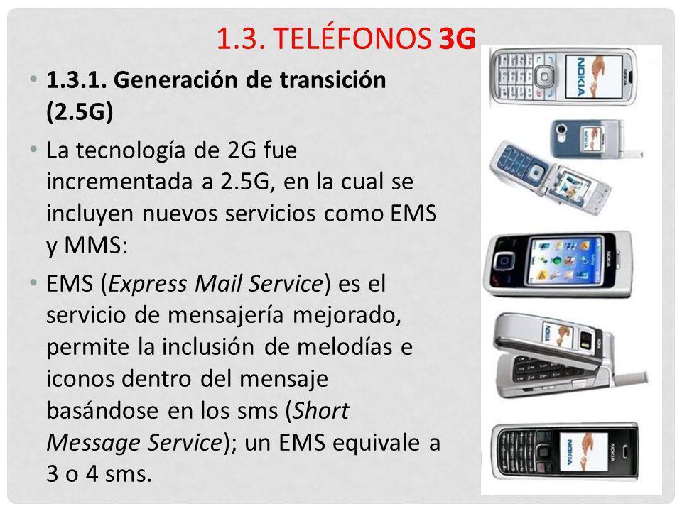 1.3. Teléfonos 3G 1.3.1. Generación de transición (2.5G)