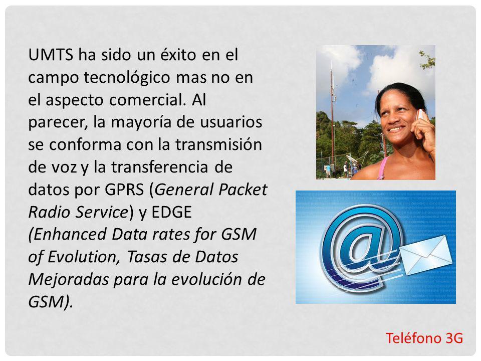 UMTS ha sido un éxito en el campo tecnológico mas no en el aspecto comercial. Al parecer, la mayoría de usuarios se conforma con la transmisión de voz y la transferencia de datos por GPRS (General Packet Radio Service) y EDGE (Enhanced Data rates for GSM of Evolution, Tasas de Datos Mejoradas para la evolución de GSM).