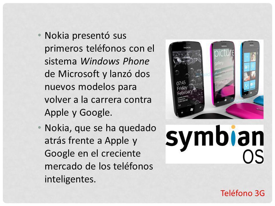 Nokia presentó sus primeros teléfonos con el sistema Windows Phone de Microsoft y lanzó dos nuevos modelos para volver a la carrera contra Apple y Google.