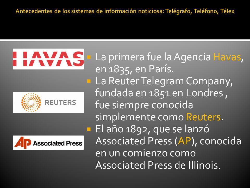 La primera fue la Agencia Havas, en 1835, en París.