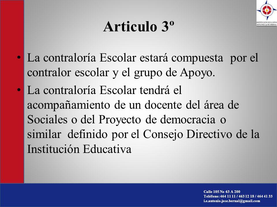 Articulo 3º La contraloría Escolar estará compuesta por el contralor escolar y el grupo de Apoyo.