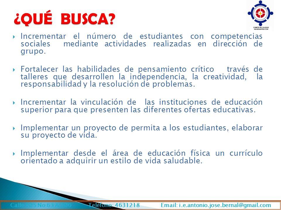 ¿QUÉ BUSCA Incrementar el número de estudiantes con competencias sociales mediante actividades realizadas en dirección de grupo.
