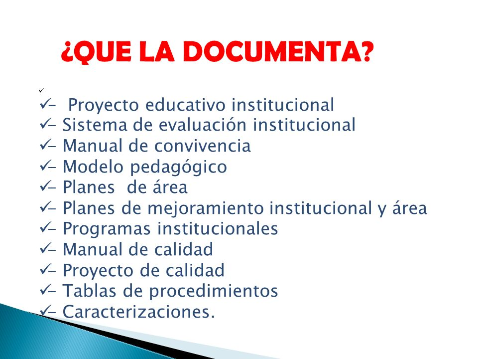 ¿QUE LA DOCUMENTA - Proyecto educativo institucional