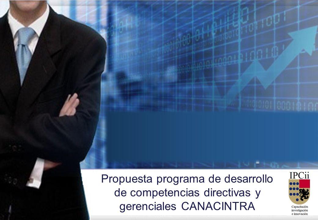 Propuesta programa de desarrollo de competencias directivas y gerenciales CANACINTRA
