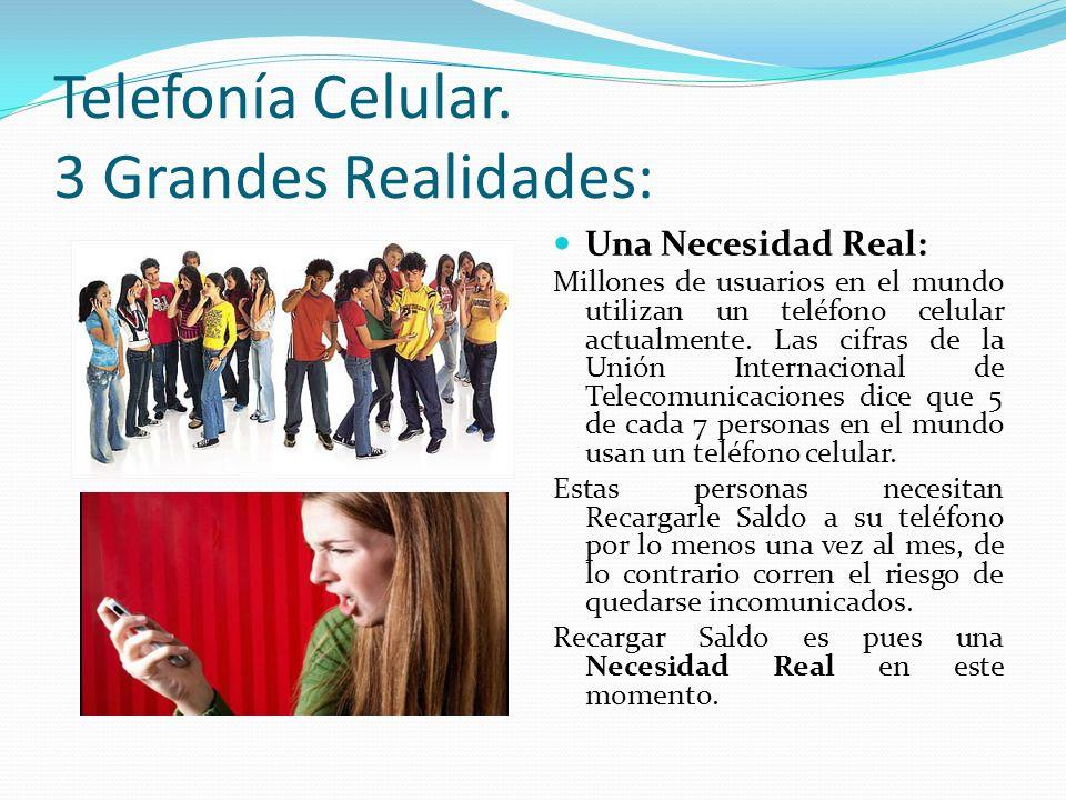 Telefonía Celular. 3 Grandes Realidades:
