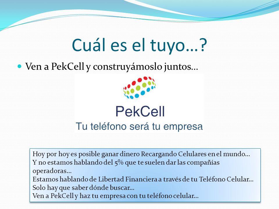 Cuál es el tuyo… Ven a PekCell y construyámoslo juntos…