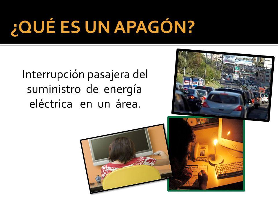 ¿QUÉ ES UN APAGÓN Interrupción pasajera del suministro de energía eléctrica en un área.