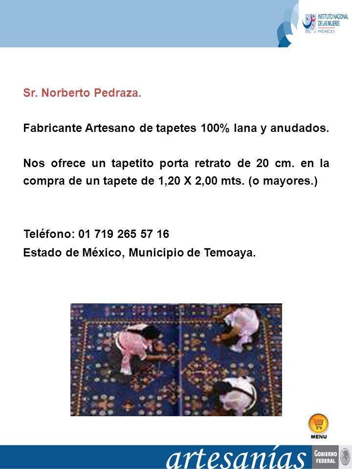 artesanías Sr. Norberto Pedraza.