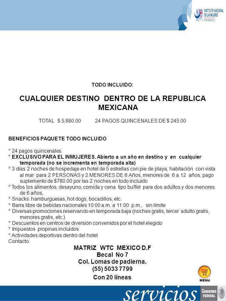 servicios CUALQUIER DESTINO DENTRO DE LA REPUBLICA MEXICANA