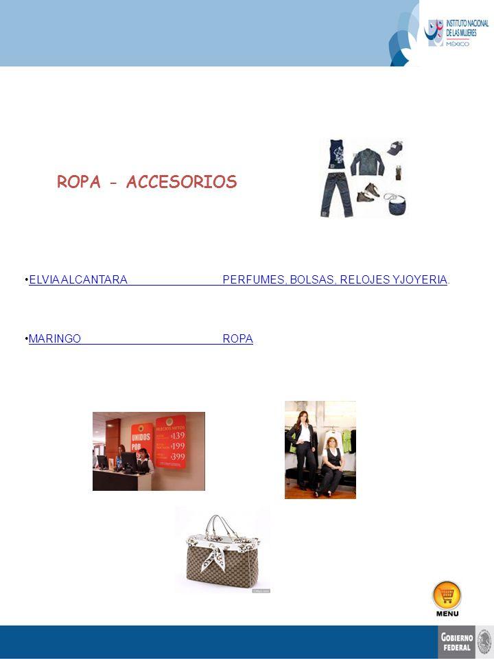 ROPA - ACCESORIOS ELVIA ALCANTARA PERFUMES, BOLSAS, RELOJES YJOYERIA.