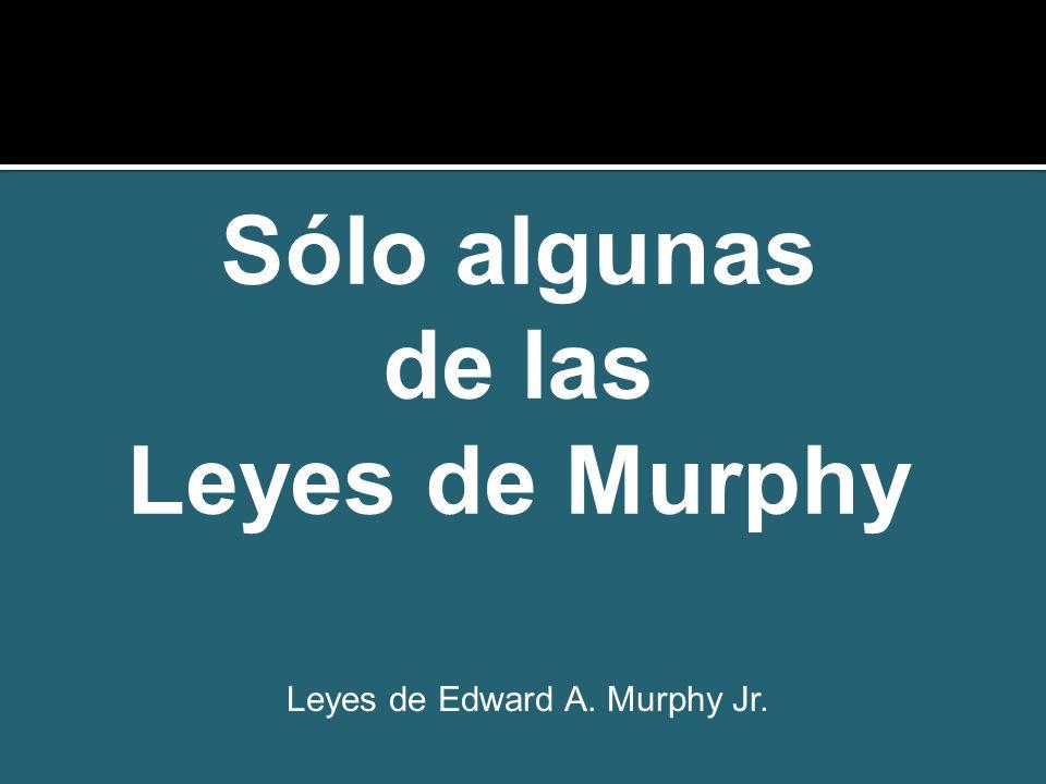 Leyes de Edward A. Murphy Jr.