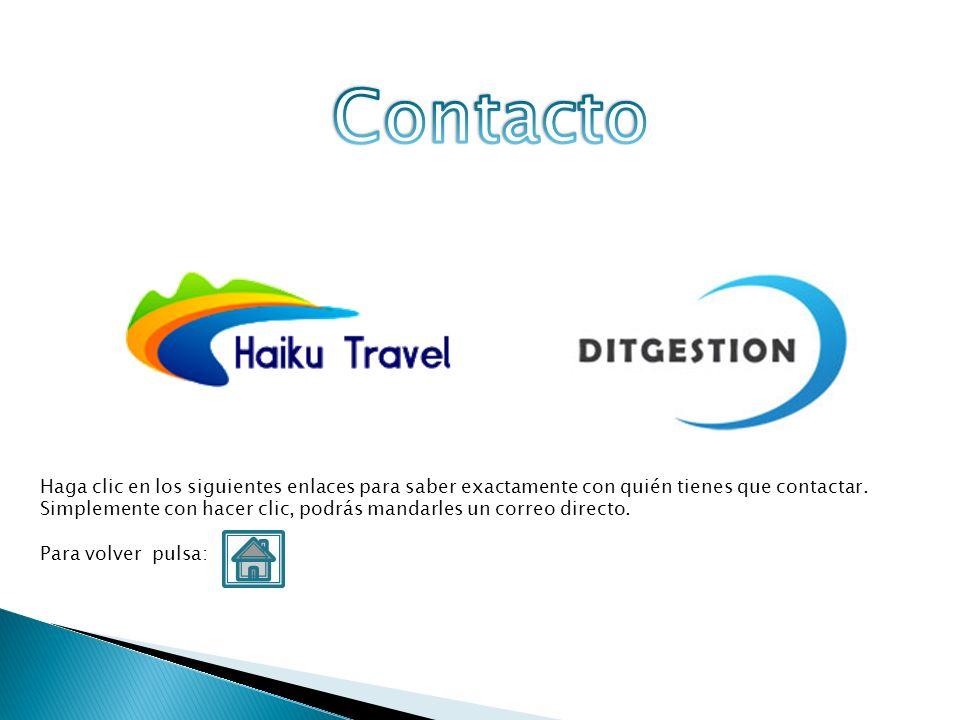 Contacto Haga clic en los siguientes enlaces para saber exactamente con quién tienes que contactar.