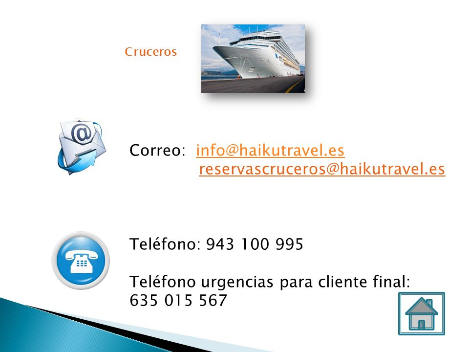Correo: info@haikutravel.es reservascruceros@haikutravel.es