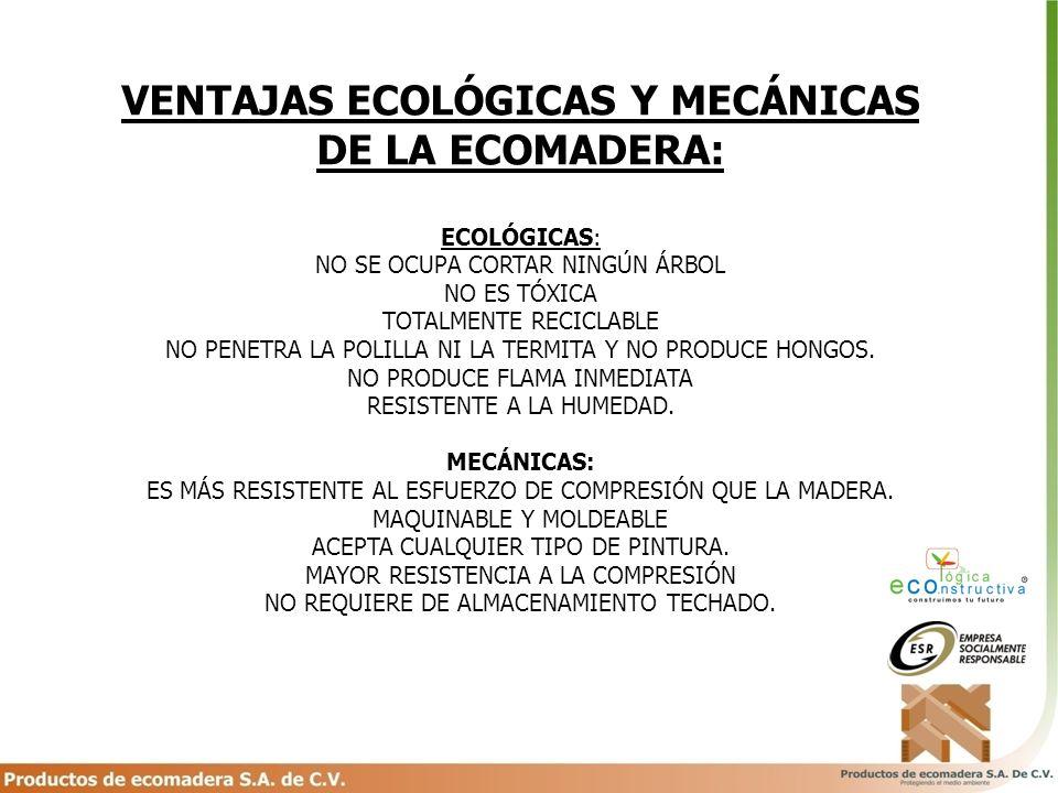 VENTAJAS ECOLÓGICAS Y MECÁNICAS DE LA ECOMADERA: