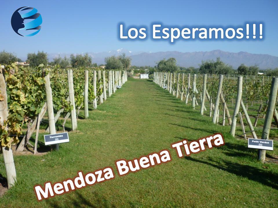 Los Esperamos!!! Mendoza Buena Tierra
