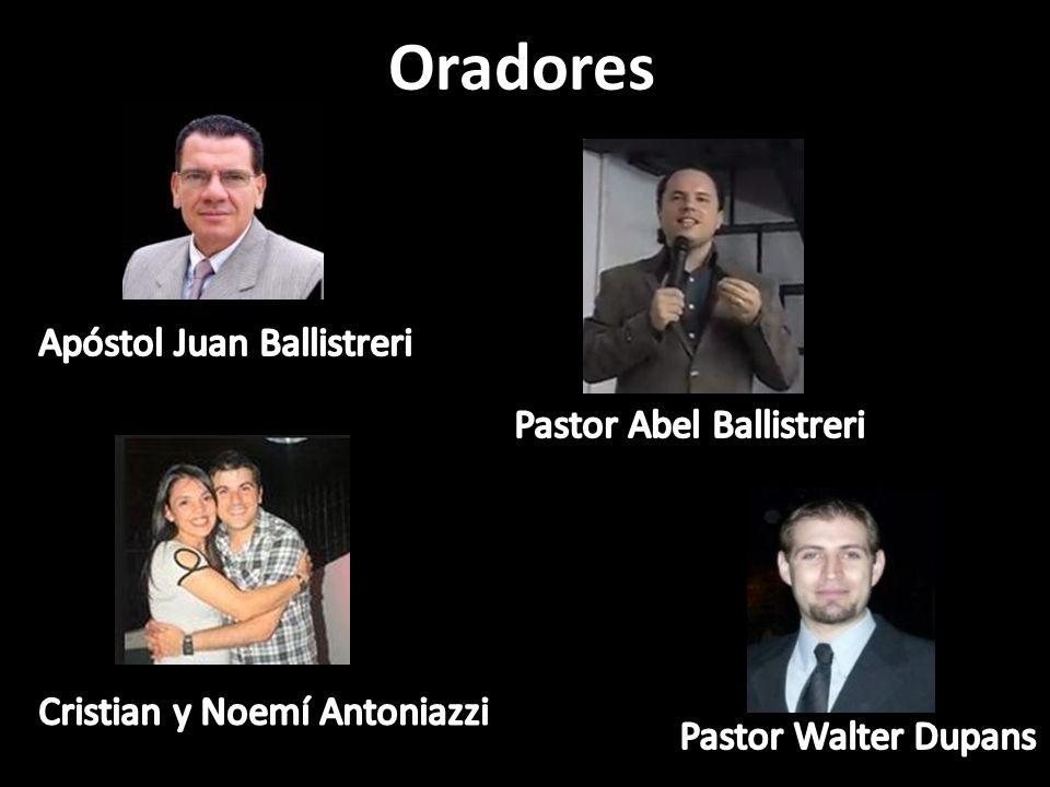 Oradores Apóstol Juan Ballistreri Pastor Abel Ballistreri