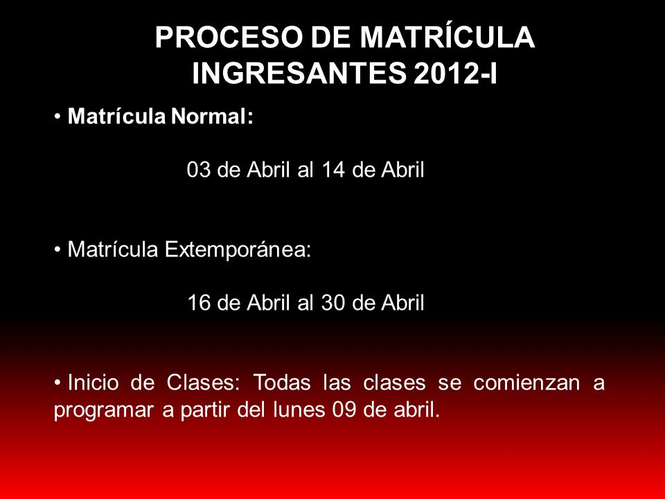 PROCESO DE MATRÍCULA INGRESANTES 2012-I