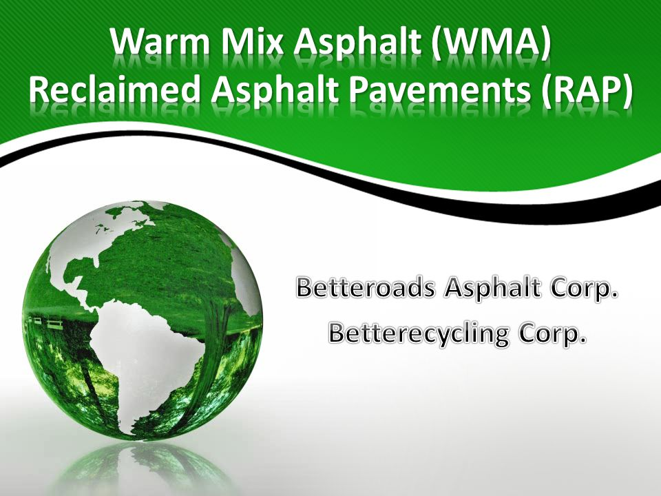 Warm Mix Asphalt (WMA) Reclaimed Asphalt Pavements (RAP)
