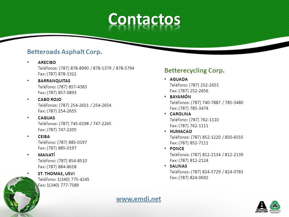 Contactos Betteroads Asphalt Corp. Betterecycling Corp. www.emdi.net