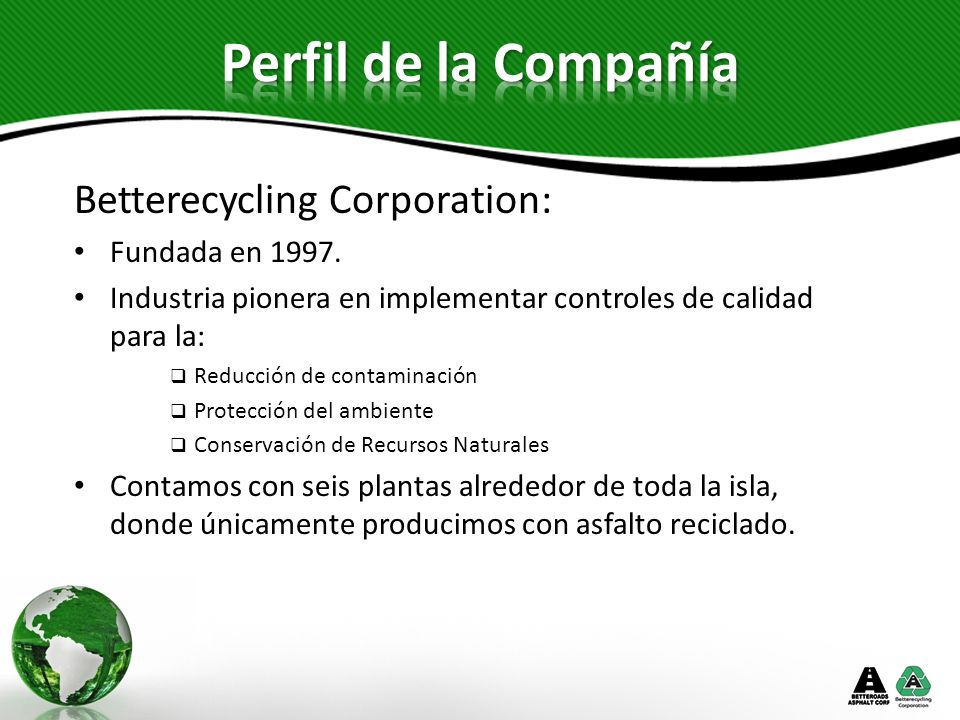 Perfil de la Compañía Betterecycling Corporation: Fundada en 1997.