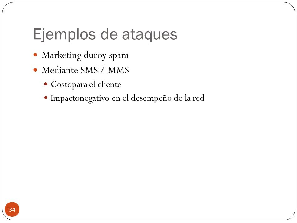 Ejemplos de ataques Marketing duroy spam Mediante SMS / MMS
