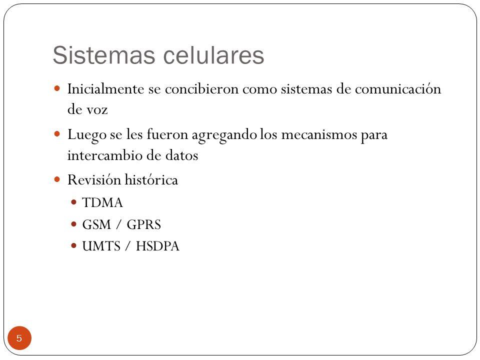 Sistemas celulares Inicialmente se concibieron como sistemas de comunicación de voz.