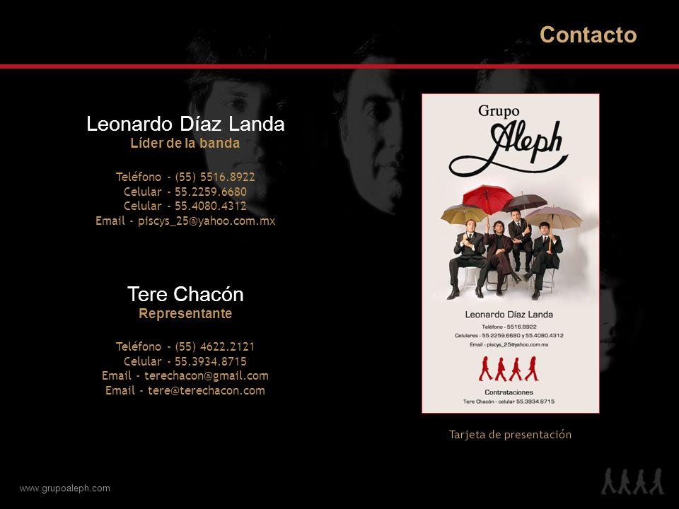 Contacto Leonardo Díaz Landa Tere Chacón Líder de la banda