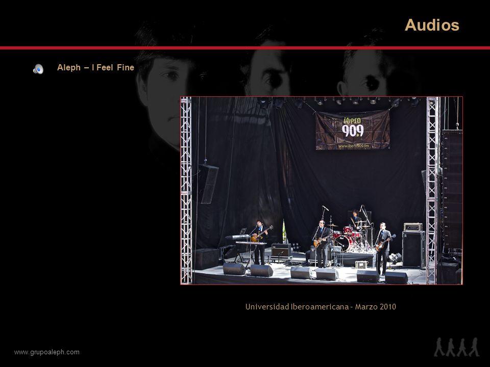 Audios Aleph – I Feel Fine Universidad Iberoamericana – Marzo 2010