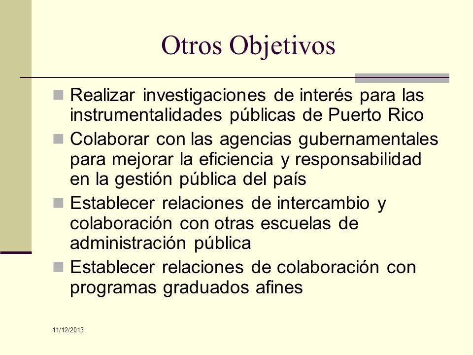 Otros Objetivos Realizar investigaciones de interés para las instrumentalidades públicas de Puerto Rico.