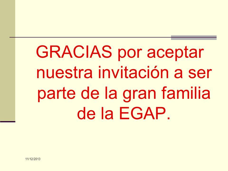 GRACIAS por aceptar nuestra invitación a ser parte de la gran familia de la EGAP.