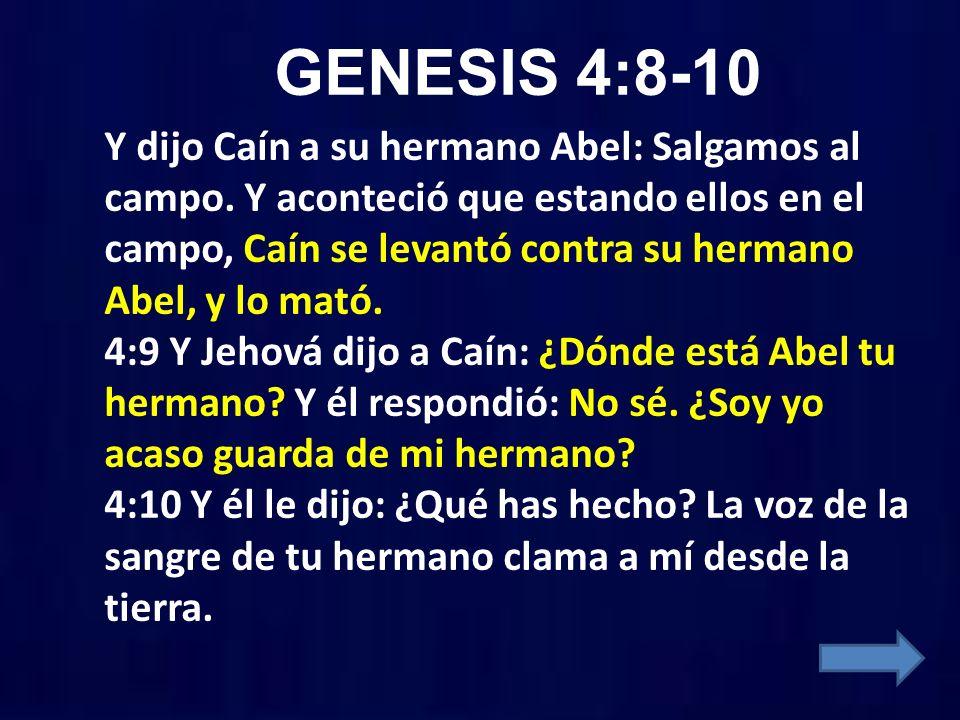 GENESIS 4:8-10